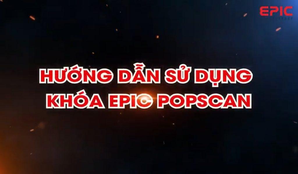 hdsd epic popscan